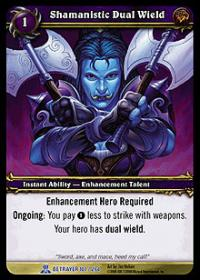 warcraft tcg servants of betrayer shamanistic dual wield
